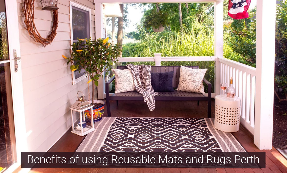 The Benefits of using Reusable Mats and Rugs Perth