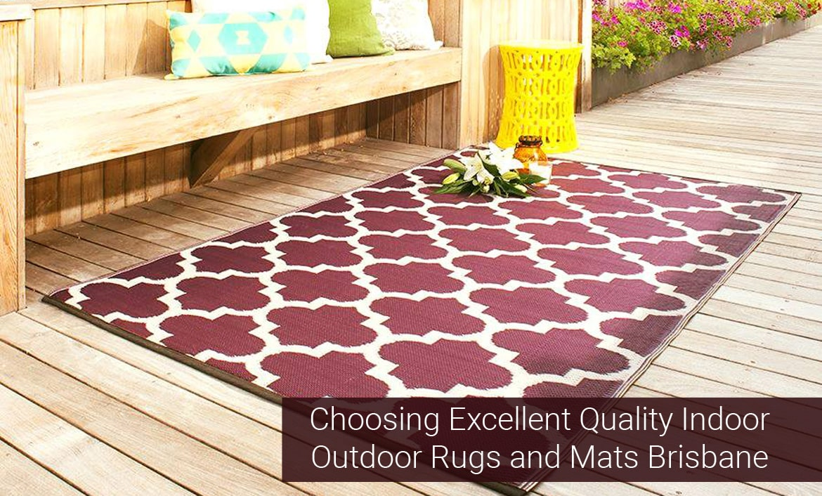 Choosing Excellent Quality Indoor Outdoor Rugs and Mats in Brisbane